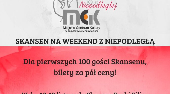 Skansen na weekend z Niepodległą